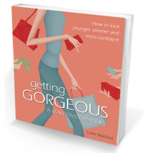 getting gorgeous, makeover manual for women, book by Clare Maxfield